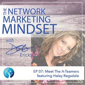 EP7: Meet the A-Teamers (featuring Haley Ragsdale)