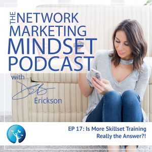 EP17:  Is More Skillset Training Really the Answer?!