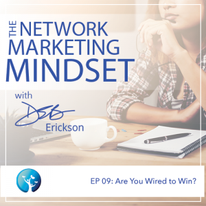 EP9: Are You Wired to Win?