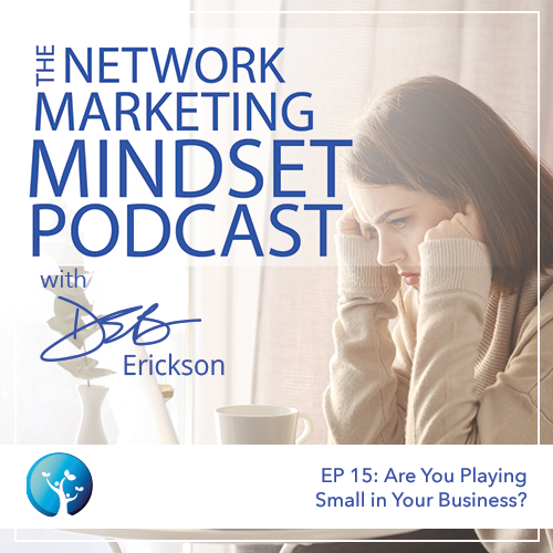 EP15: Are You Playing Small In Your Business?