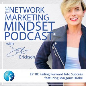 EP18:  Failing Forward Into Success (ft. Margaux Drake)