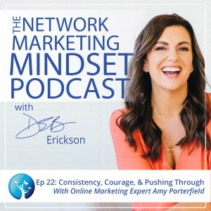 EP22: Consistency, Courage, and Pushing Through With Online Marketing Expert Amy Porterfield