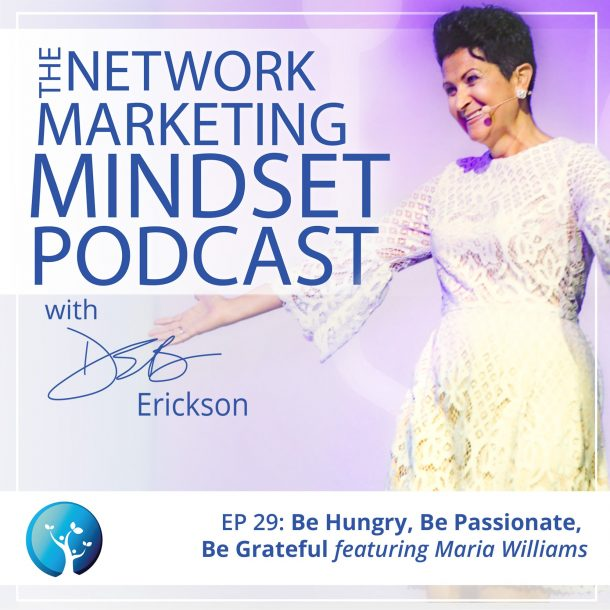 EP29: Be Hungry, Be Passionate, Be Grateful—And the Rest Will Fall Into Place