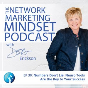 EP30: Numbers Don't Lie: Neuro Tools Are the Key to Your Success In Network Marketing