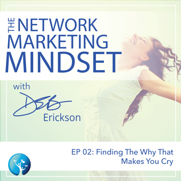 EP2: Finding The Why That Makes You Cry