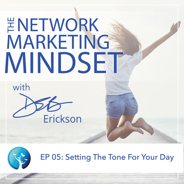 EP5: Setting The Tone For Your Day