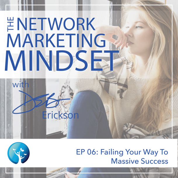 EP6: Failing Your Way To Massive Success